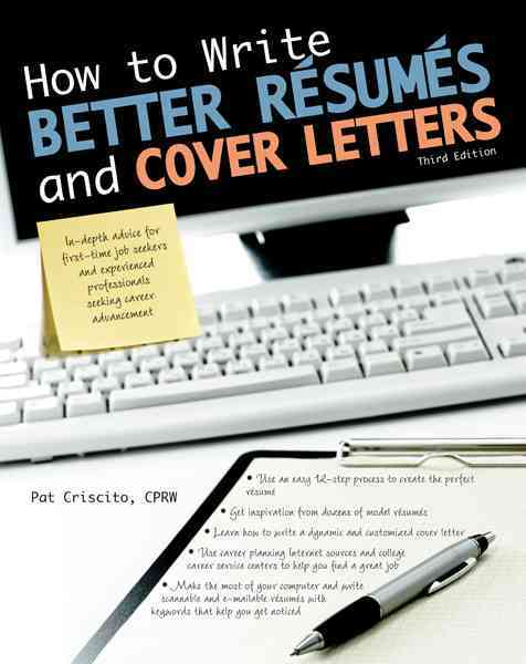 How to Write Better Resumes and Cover Letters By Criscito, Patricia K.